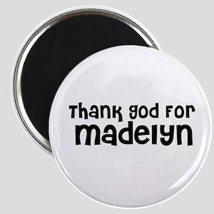 Thank God For Madelyn Magnet