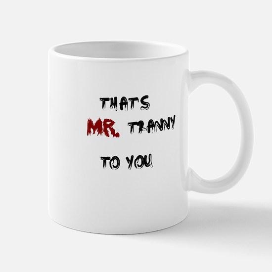 Mr. Tranny Mug