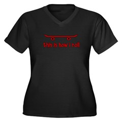 Skateboard This Is How I Roll Women's Plus Size V-