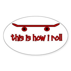 Skateboard This Is How I Roll Sticker (Oval)