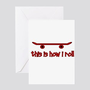 Skateboard This Is How I Roll Greeting Card