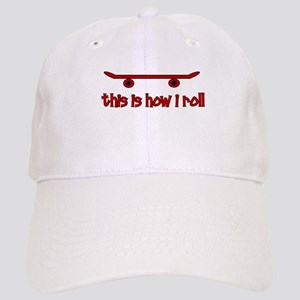 Skateboard This Is How I Roll Cap