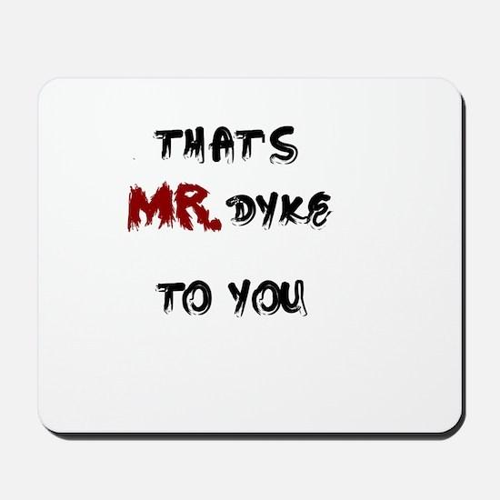 Mr. Dyke Mousepad