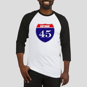45th Birthday! Baseball Jersey