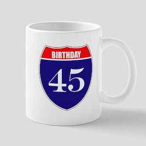 45th Birthday! Mug
