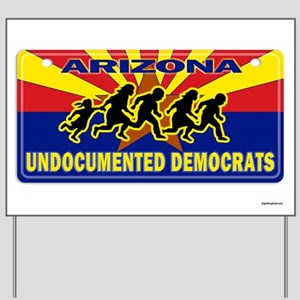 Undocumented Democrats Yard Sign