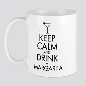 keep calm and drink a margarita Mug