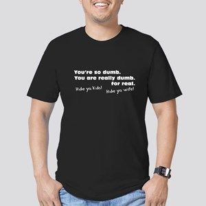 You Are So Dumb Men's Fitted T-Shirt (dark)