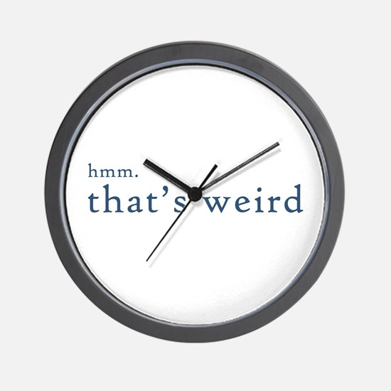 hmm thats weird... Wall Clock