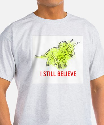 I still believe in the Triceratops T-Shirt