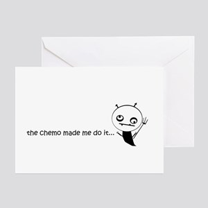 the chemo made me do it... Greeting Cards (Pk of 2