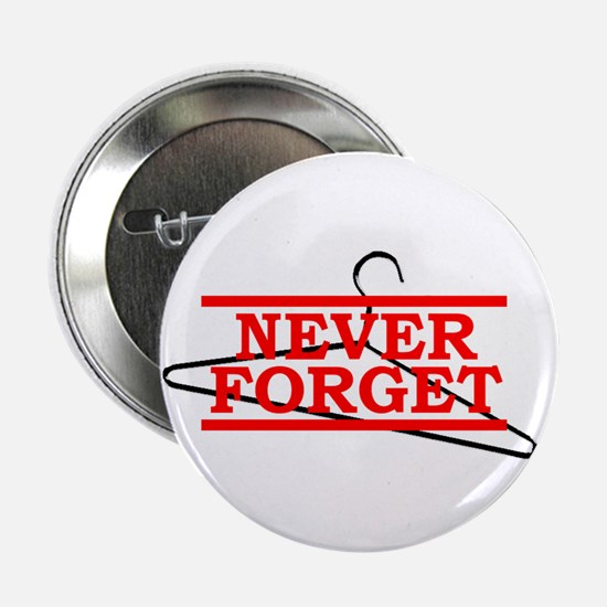 Never Forget (Abortion Hanger) Button