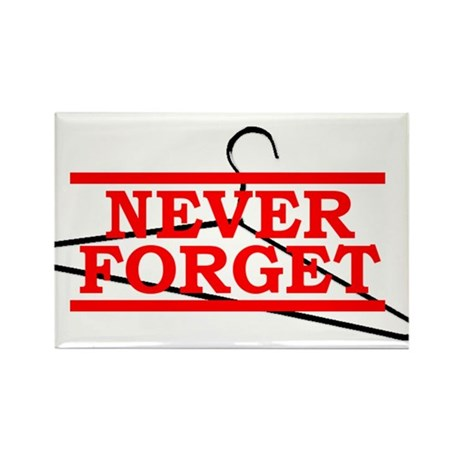 Never Forget (Abortion Hanger) Rectangle Magnet (1
