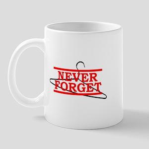 Never Forget (Abortion Hanger) Mug