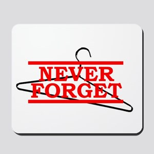 Never Forget (Abortion Hanger) Mousepad