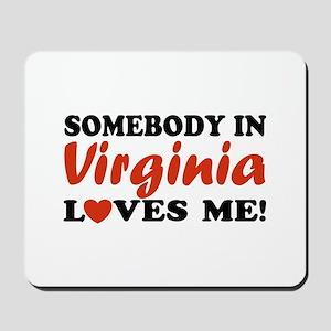 Somebody in Virginia Loves Me Mousepad