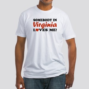 Somebody in Virginia Loves Me Fitted T-Shirt