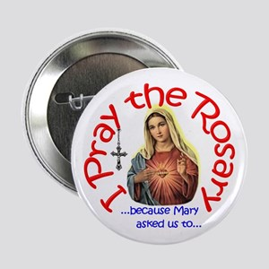 "Pray the Rosary - 2.25"" Button (b)"