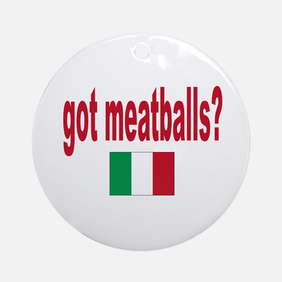 got meatballs Ornament (Round)