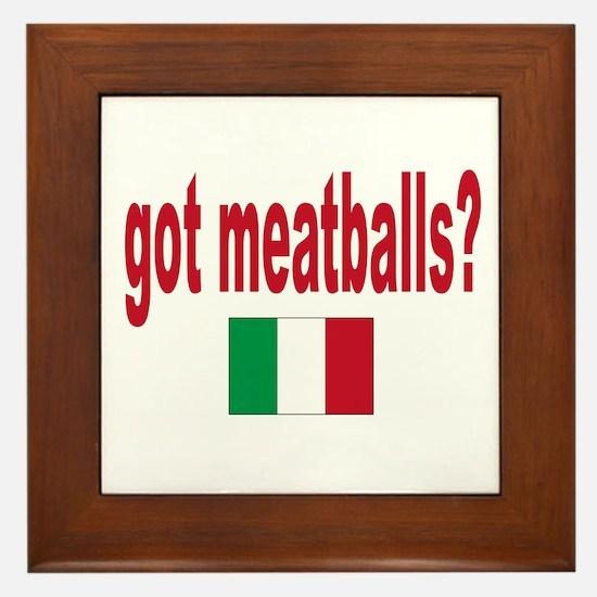 got meatballs Framed Tile