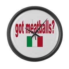 got meatballs Large Wall Clock