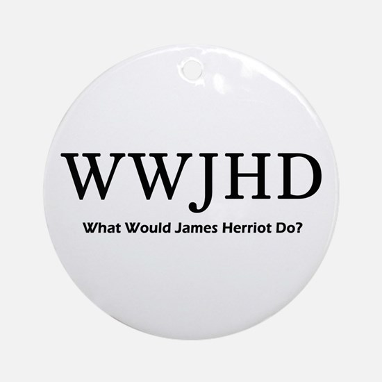 What Would James Herriot Do? Ornament (Round)