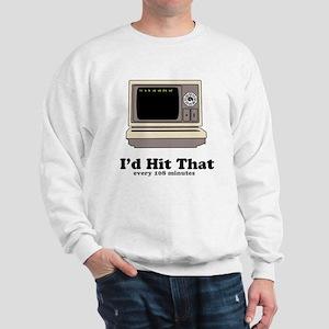 I'd Hit That Sweatshirt