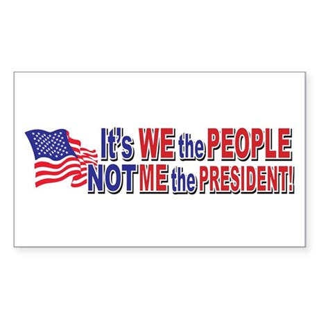 Its We the People Not Me The P Sticker (Rectangle)