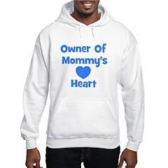 Ownder of Mommy's Heart Hoodie