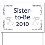 Sister-to-Be 2010 Yard Sign