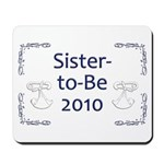 Sister-to-Be 2010 Mousepad