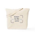 Sister-to-Be 2010 Tote Bag