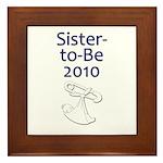 Sister-to-Be 2010 Framed Tile