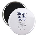 Sister-to-Be 2010 Magnet