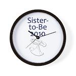 Sister-to-Be 2010 Wall Clock