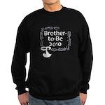 Brother-to-Be 2010 Sweatshirt (dark)