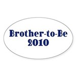 Brother-to-Be 2010 Sticker (Oval 50 pk)