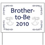 Brother-to-Be 2010 Yard Sign