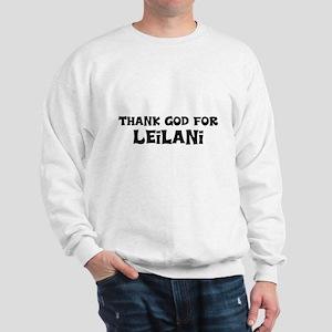 Thank God For Leilani Sweatshirt