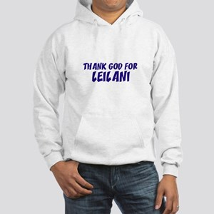 Thank God For Leilani Hooded Sweatshirt