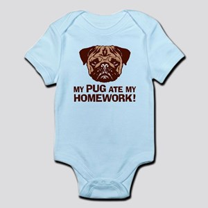 My Pug Ate My Homework Infant Bodysuit