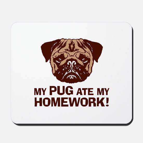 My Pug Ate My Homework Mousepad