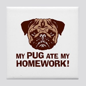 My Pug Ate My Homework Tile Coaster
