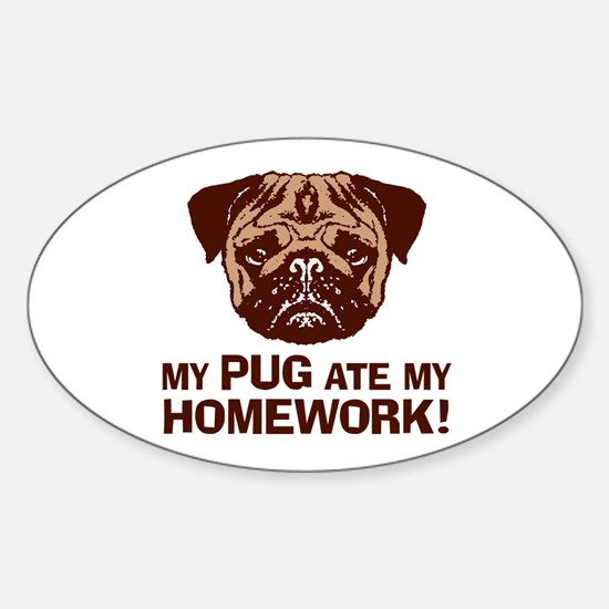 My Pug Ate My Homework Sticker (Oval)