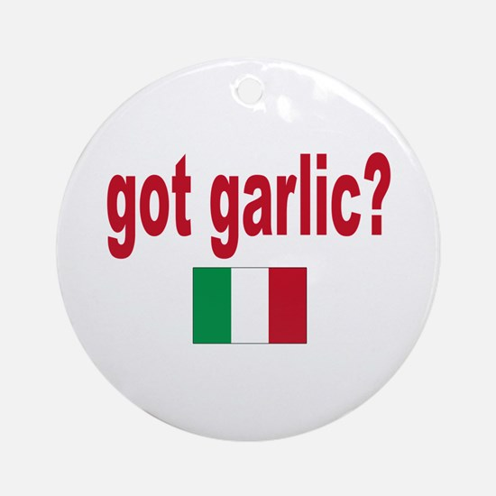 got garlic? Ornament (Round)