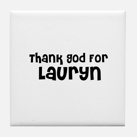 Thank God For Lauryn Tile Coaster