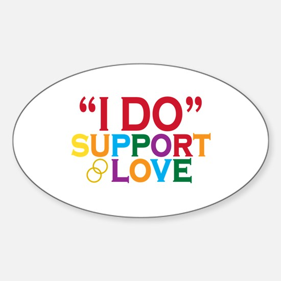 I Do Support Gay Marriage Sticker (Oval)
