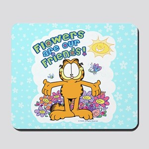 Flowers Are Our Friends! Mousepad