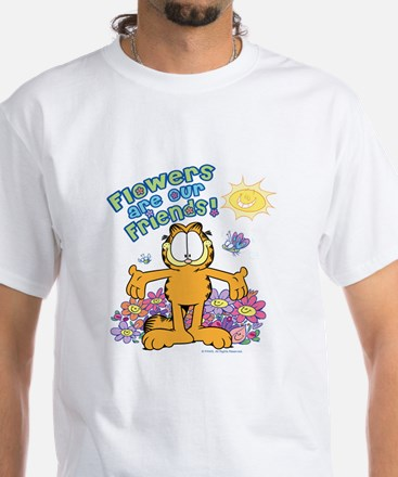Flowers Are Our Friends! White T-Shirt
