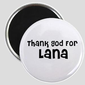 Thank God For Lana Magnet